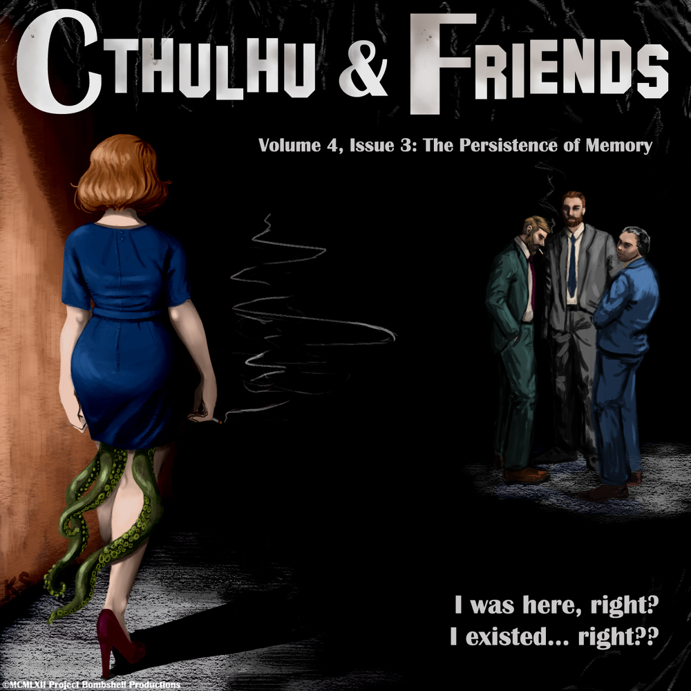 Cthulhu & Friends Season 4 Episode 3: The Persistence Of