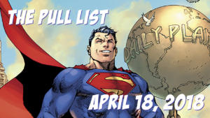 The Pull List for April 18. 2018
