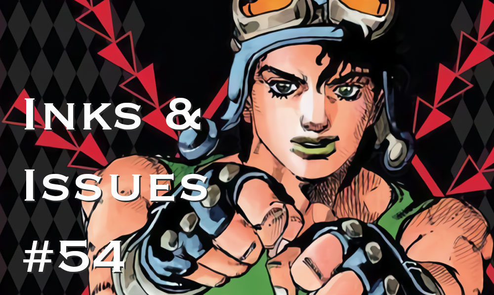 Inks & Issues #54 - JoJo's Bizarre Adventure