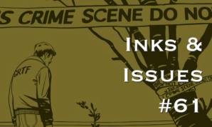 Inks & Issues #61 - Green River Killer