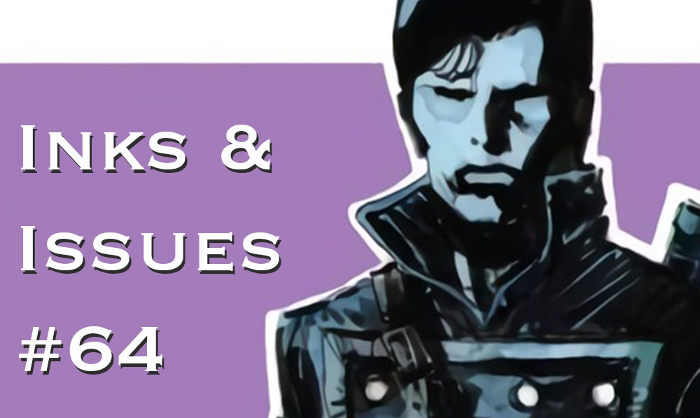 Inks & Issues #64 - Five Ghosts