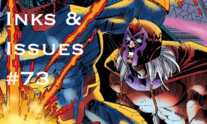 Inks & Issues #73 - Age of Apocalypse Part 3 w/Pat Edwards