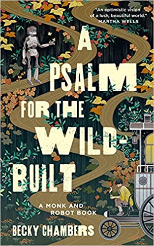 Cover image of A Psalm for the Wild Built, a pathway with a robot and a monk on a traveling cart, holding tea